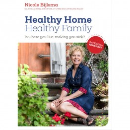Book - Healthy Home Healthy Family (3rd Edition) - Nicole Bijlsma